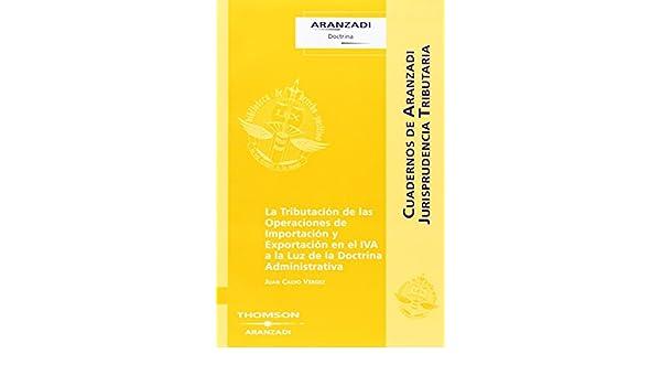 La Tributación de las Operaciones de Importación y Exportación en el IVA a la Luz de la Doctrina Administrativa Cuadernos - Jurisprudencia Tributaria: ...