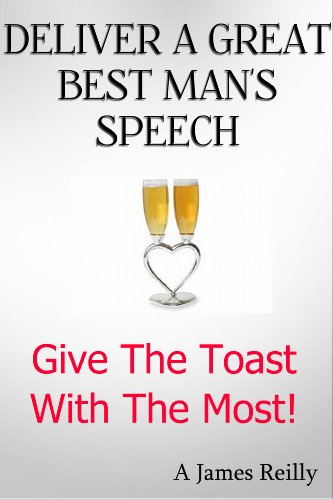 Deliver A Great Best Man's Speech (Give The Toast With The Most)