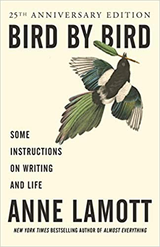 Bird by Bird: Some Instructions on Writing and Life: Lamott, Anne:  8601404243813: Amazon.com: Books