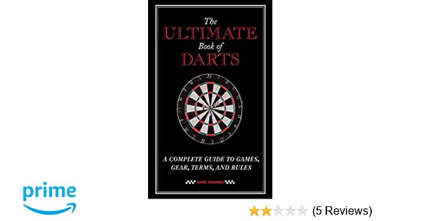 The Ultimate Book Of Darts A Complete Guide To Games Gear Terms