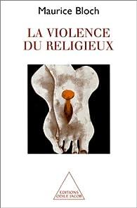 La violence du religieux par Maurice Bloch