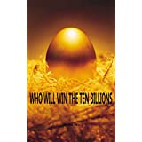 WHO WILL WIN THE TEN BILLIONS: The Poor Need Self-improvement
