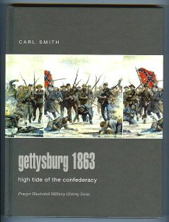 Gettysburg 1863: High Tide of the Confederacy (Praeger Illustrated Military History)