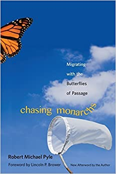 Book Chasing Monarchs: Migrating with the Butterflies of Passage by Robert Michael Pyle (2014-04-29)