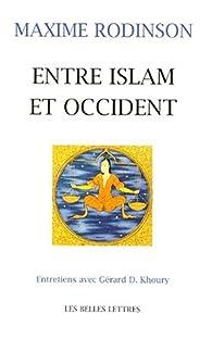 Entre Islam et Occident par Maxime Rodinson