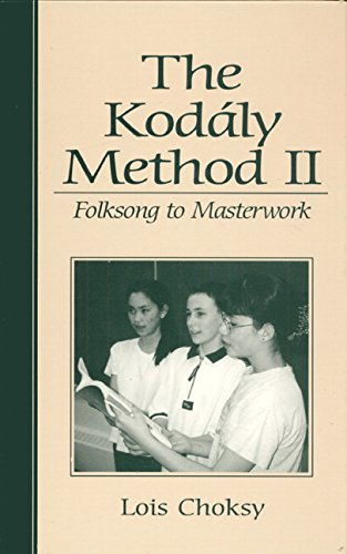 The Kodaly Method II: Folksong to Masterwork
