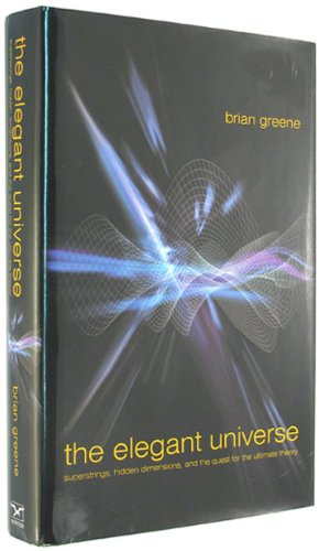 critique the elegant universe by brian greene essay The elegant universe - by brian greene preface during the last thirty years of his life, albert einstein sought relentlessly for a so-called unified field theory - a theory capable of describing nature's forces within a single, all-encompassing, coherent framework einstein was not motivated by the things we.