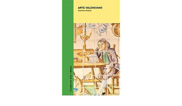 Arte valenciano (Cuadernos Arte Cátedra): Amazon.es: Gracia, Carmen: Libros