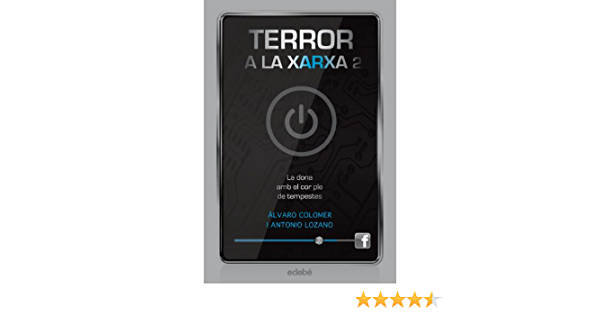 Terror a la xarxa II: La dona amb el cor ple de tempestes: Amazon.es: Lozano Sagrera, Antonio, Colomer Moreno, Álvaro, Llopis Freixas, María: Libros