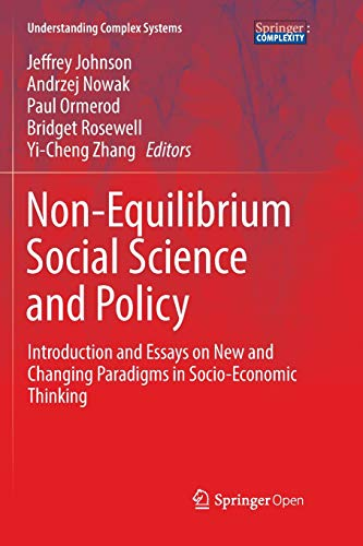 Non-Equilibrium Social Science and Policy: Introduction and Essays on New and Changing Paradigms in Socio-Economic Thinking