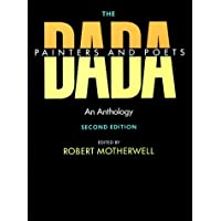 The Dada Painters and Poets: An Anthology, Second