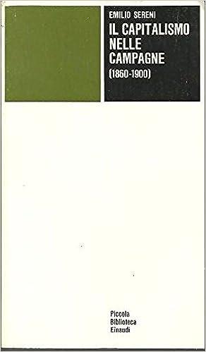 EMILIO SERENI: IL CAPITALISMO NELLE CAMPAGNE (1860-1900)