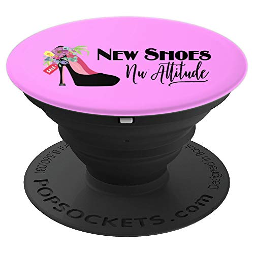 NEW SHOES NU ATTITUDE FOR WOMEN SHOE SHOPPERS - PopSockets Grip and Stand for Phones and Tablets