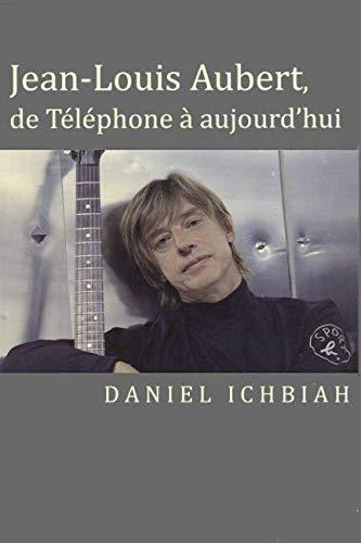 Jean-Louis Aubert, de Téléphone à aujourd