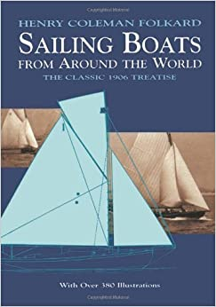 Book Sailing Boats from Around the World: The Classic 1906 Treatise (Dover Maritime) by Folkard, Henry Coleman (2000)