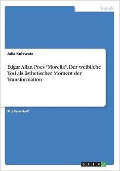 Book Edgar Allan Poes 'Morella'. Der weibliche Tod als ästhetischer Moment der Transformation