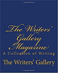The Writers' Gallery Magazine: A Collection of Writing