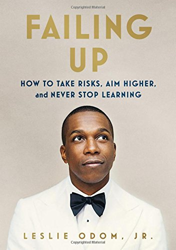 Failing Up: How to Take Risks, Aim Higher, and Never Stop Learning (Top Ten Best Actors)