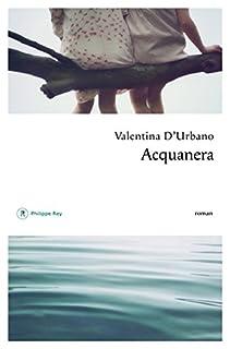 Acquanera, D'Urbano, Valentina