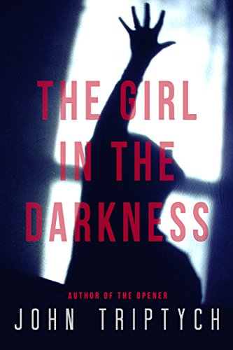 The Girl in the Darkness by [Triptych, John]