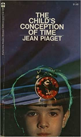 The Child's Conception of Time by Jean Piaget (1971-08-12)