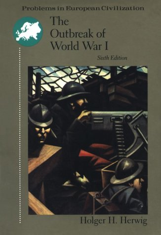 The Outbreak Of World War I (Problems in European Civilization Series)