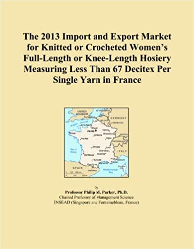 Book The 2013 Import and Export Market for Knitted or Crocheted Women's Full-Length or Knee-Length Hosiery Measuring Less Than 67 Decitex Per Single Yarn in France