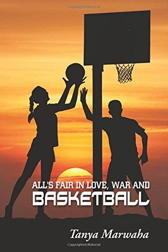 All's Fair in Love; War & Basketball