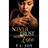 Never Trust The One You Love: Book 1 (Hot Boyz Series)