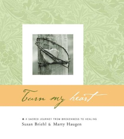 Read Online Turn My Heart: A Sacred Journey from Brokenness to Healing pdf