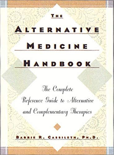 The Alternative Medicine Handbook: The Complete Reference