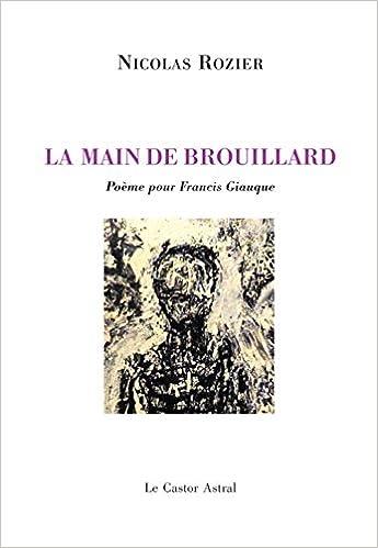 Livres La main de brouillard : Poème pour Francis Giauque pdf
