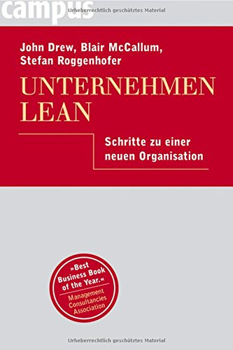 Unternehmen Lean: Schritte zu einer neuen Organisation