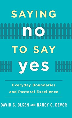 Saying No to Say Yes: Everyday Boundaries and Pastoral Excellence
