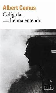 Caligula ; suivi de Le malentendu : nouvelles versions, Camus, Albert