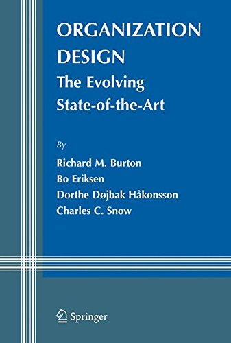 Organization Design: The Evolving State-of-the-Art (Information and Organization Design Series)