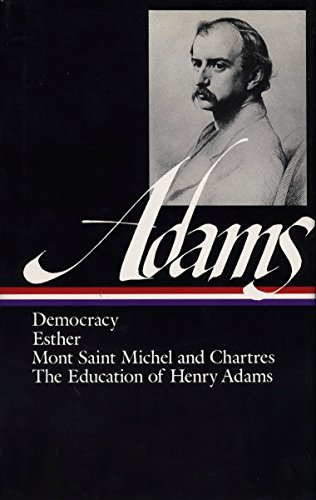 Democracy, Esther, Mont Saint Michel and Chartres, The Education of Henry Adams ()
