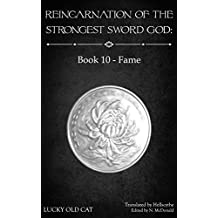Reincarnation of the Strongest Sword God: Book 10 - Fame