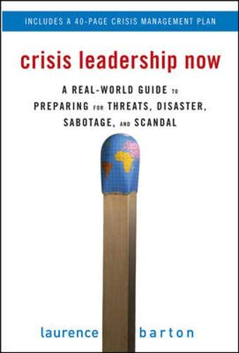 Crisis Leadership Now: A Real-World Guide to Preparing...
