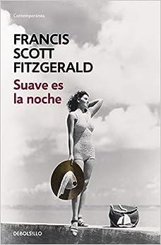 Book's Cover of Suave es la noche (Contemporánea) (Español) Tapa blanda – 19 noviembre 2015