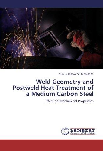 Weld Geometry and Postweld Heat Treatment of a Medium Carbon Steel: Effect on Mechanical Properties