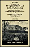 History of That Part of the Susquehanna and Juniata Valleys, Embraced in the Counties of Mifflin, Juniata, Perry, Union and Snyder, in the Commonwealth of Pennsylvania (3 volumes)
