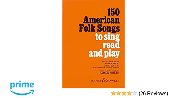 150 American Folk Songs: To Sing, Read and Play: Peter Erdei
