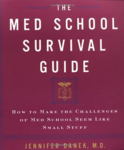 the med school survival guide how to make the challenges of med rh amazon com Survival Gear Survival Guide Book