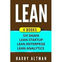 Lean: 4 Manuscripts - Six Sigma, Lean Startup, Lean Analytics & Lean Enterprise