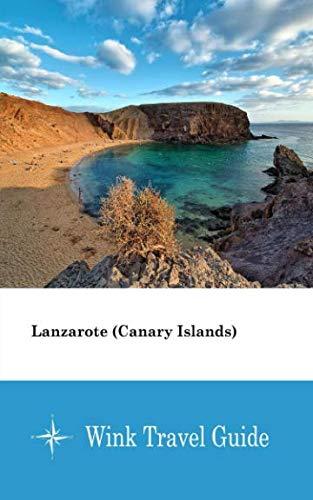 - Lanzarote (Canary Islands) - Wink Travel Guide