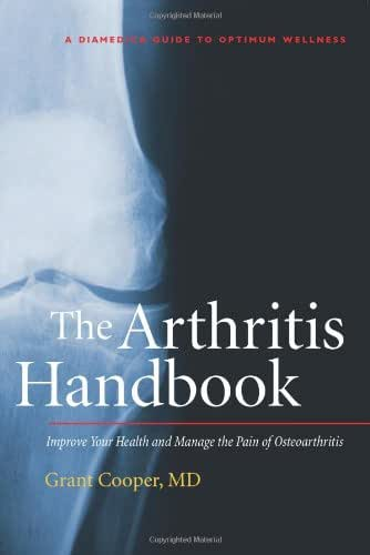 The Arthritis Handbook: Improve Your Health and Manage the Pain of Osteoarthritis (A DiaMedica Guide to Optimum Wellness)