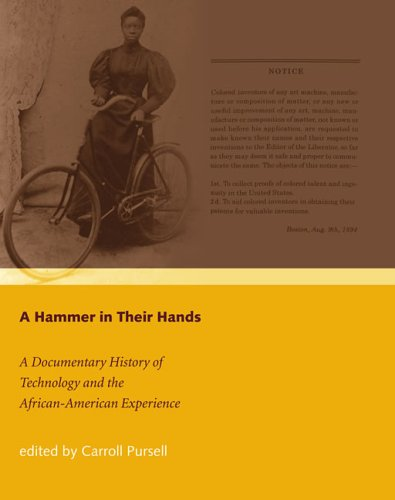A Hammer in Their Hands: A Documentary History of Technology and the African-American Experience (The MIT Press)