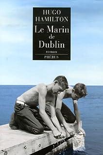 Le marin de Dublin : roman, Hamilton, Hugo