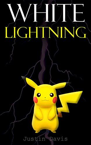 White Lightning: An Intense Pokemon Novel (Epic Books Book 1)